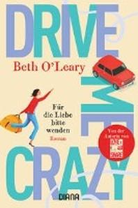 Drive Me Crazy - Fuer die Liebe bitte wenden