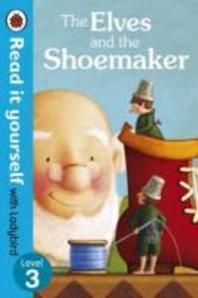 The Elves and the Shoemaker - Read It Yourself with Ladybird