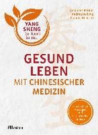 Gesund leben mit Chinesischer Medizin
