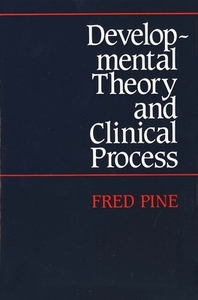 Developmental Theory and Clinical Process