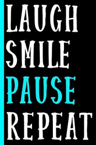 Laugh Smile Pause Repeat (Blue)