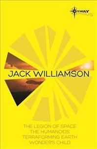 Jack Williamson SF Gateway Omnibus
