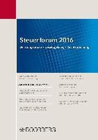 Steuerforum 2016 Beratungspraxis . Gesetzgebung . Rechtsprechung