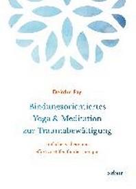 Bindungsorientiertes Yoga & Meditation zur Traumabewaeltigung