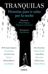 Tranquilas. Historias Para IR Solas Por La Noche / Keep Calm. Stories to Help You Walk Alone at Night