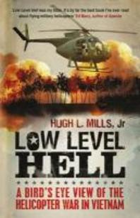 Low Level Hell. Hugh L. Mills with Robert A. Anderson
