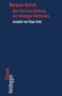 Marbach-Bericht Uber Eine Neue Sichtung Des Heidegger-Nachlasses Erstattet Von Klaus Held