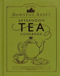 The Official Downton Abbey Afternoon Tea Cookbook