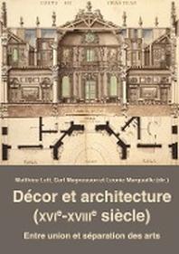 Decor et architecture (XVIe-XVIIIe siecle)