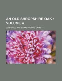 An Old Shropshire Oak (Volume 4)