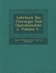 Lehrbuch Der Chirurgie Und Operationslehre, Volume 4...