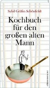 Kochbuch fuer den grosse alten Mann