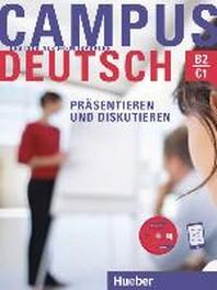 Campus Deutsch - Pr?sentieren und Diskutieren. Kursbuch mit CD-ROM (MP3-Audiodateien und Video-Clips)