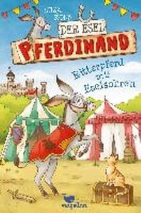 Der Esel Pferdinand - Ritterpferd mit Eselsohren - Band 4
