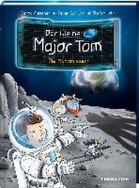 Der kleine Major Tom, Band 3: Die Mondmission