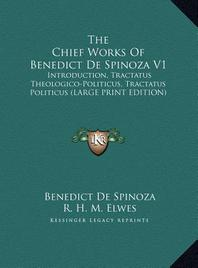 The Chief Works of Benedict de Spinoza V1