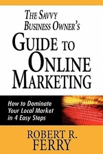 The Savvy Business Owner's Guide to Online Marketing