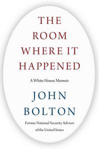 The Room Where It Happened - 백악관 전 국가안보보좌관 '존 볼턴 회고록'