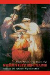 Mythen in Kunst Und Literatur
