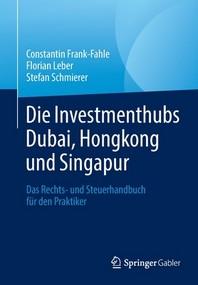 Die Investmenthubs Dubai, Hongkong und Singapur