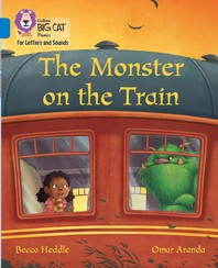 Collins Big Cat Phonics for Letters and Sounds - Monster on the Train