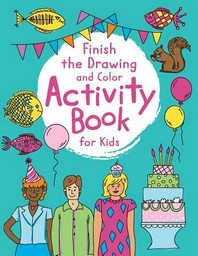 Finish The Drawing Activity Book For Kids
