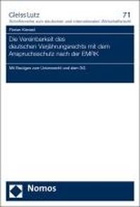 Die Vereinbarkeit des deutschen Verjaehrungsrechts mit dem Anspruchsschutz nach der EMRK