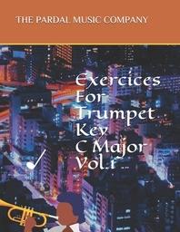 Exercises For Trumpet Key C Major Vol.1