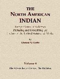 The North American Indian Volume 4 - The Apsaroke, or Crows, The Hidatsa