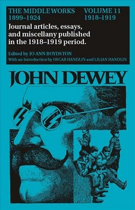 The Middle Works of John Dewey, Volume 11, 1899 - 1924, Volume 11