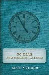 30 Dias Para Entender La Biblia = 30 Days to Understand the Bible = 30 Days to Understand the Bible