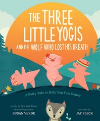 The Three Little Yogis and the Wolf Who Lost His Breath