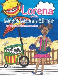 Lorena and the Magic Mocha Mirror