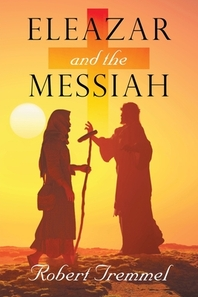 Eleazar and the Messiah
