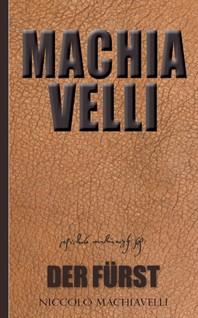 Machiavelli: Der Fuerst