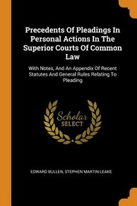 Precedents Of Pleadings In Personal Actions In The Superior Courts Of Common Law