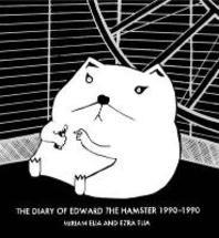 Diary Of Edward The Hamster 1990 To 1990