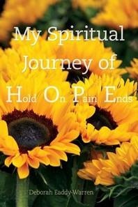 My Spiritual Journey of Hope/Hold On Pain Ends