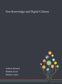 Non-Knowledge and Digital Cultures