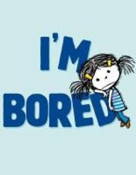 I'm Bored