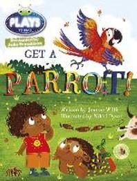 Julia Donaldson Plays Get a Parrot! (Blue)