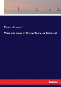 Verse and prose writings of Mary Lee Demarest