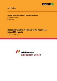 Decoding EEG Brain Signals using Recurrent Neural Networks
