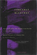 Maurice Blanchot : The Thought from Outside and Michel Foucault as I Imagine Him