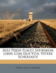 Auli Persii Flacci Satirarum Liber