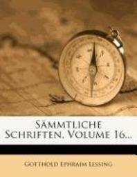 Gotthold Ephraim Lessing's Sammtliche Schriften, Sechzehnter Band