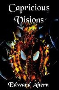 Capricious Visions