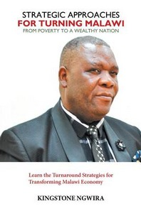 Strategic Approaches for Turning Malawi from Poverty to a Wealthy Nation