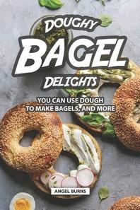 Doughy Bagel Delights