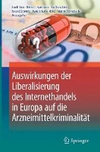 Auswirkungen Der Liberalisierung Des Internethandels in Europa Auf Die Arzneimittelkriminalitat